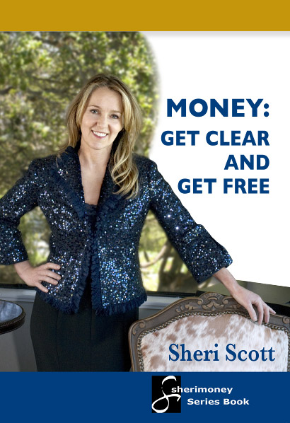 Money: Get Clear And Get Free by Sheri Scott
